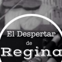 El Despertar De Regina