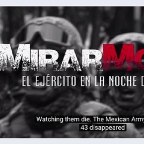 MirarMorir, un documental sobre la noche de Iguala