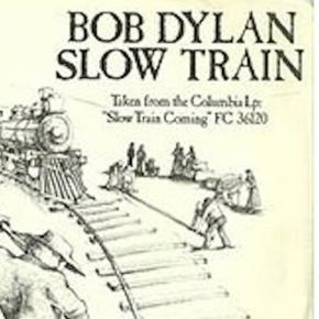 "Bob Dylan single for ""Slow Train"" CREDIT: SONY"
