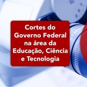Governo Federal corta verbas da Educação, Ciência e Tecnologia.