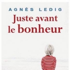 Juste avant le bonheur - Agnès Ledig