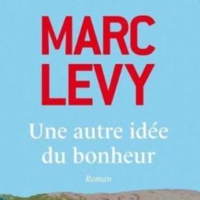 Une autre idée du bonheur - Marc Lévy
