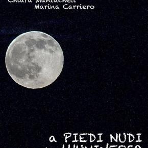 A piedi nudi nell'universo - Chiara Mantacheti & Marina Carriero