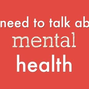 It is vital that we start openly talking about mental health issues