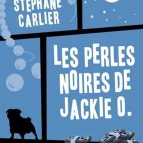 Les perles noires de Jackie O - Stéphane Carlier