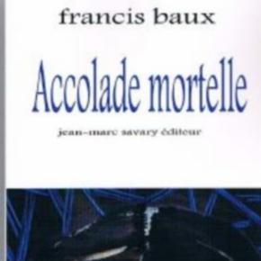 Accolade mortelle - Francis Baux