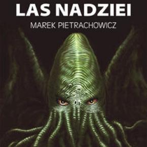 Zielony Las Nadziei - Marek Pietrachowicz