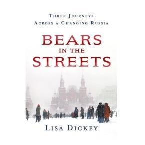 """In den USA veröffentlichte Lisa Dickey ihr Buch """"Die Bären auf den Straßen, drei Reisen in ein verändertes Russland""""."""