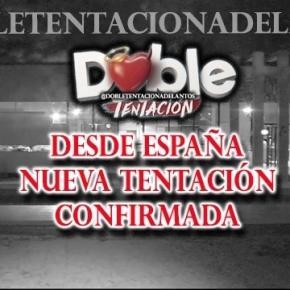 Nueva tentacion confirmada desde España