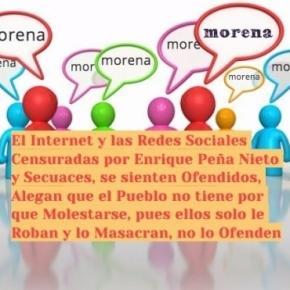 El Gobierno Mexicano se siente Ofendido por las Críticas que circulan en Internet, presentan iniciativa de Ley para Censurar la comunicación Virtual