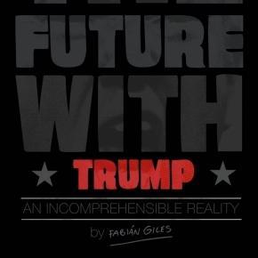 Portada del libro El Futuro con Trump: Una incomprensible realidad