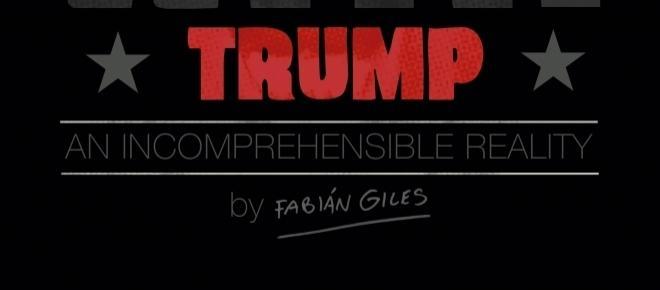 El futuro con Trump: Una incomprensible realidad