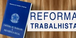 Reforma Trabalhista está em tramitação na Câmara Federal