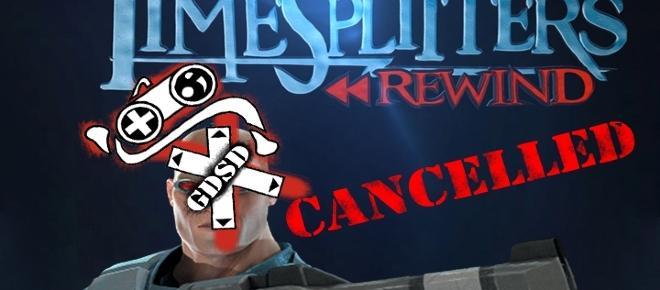 'Timesplitters Rewind' cancelled