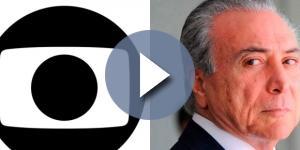 Presidente Michel Temer declarou 'guerra' à maior emissora de televisão do país