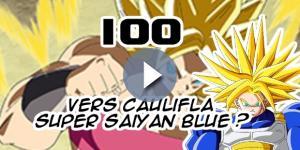 DBS 100 : Vers Caulifla Super Saiyan Blue ?