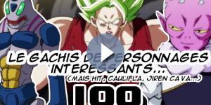 DBS 100 : Le gâchis de personnages interessants... (Mais Hit, Caulifla, Jiren ça va...)