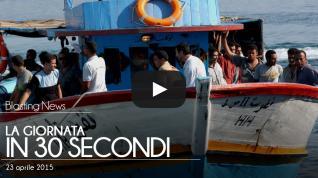 La giornata in 30 secondi - 23 aprile 2015