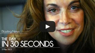 The day in 30 seconds - 05 May 2015
