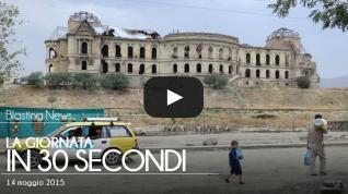 La giornata in 30 secondi - 14 maggio 2015