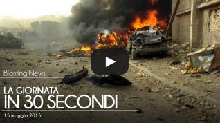 La giornata in 30 secondi - 15 maggio 2015