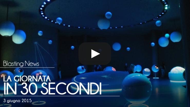 La giornata in 30 secondi - 03 giugno 2015