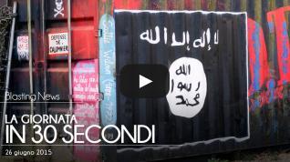 La giornata in 30 secondi - 26 giugno 2015
