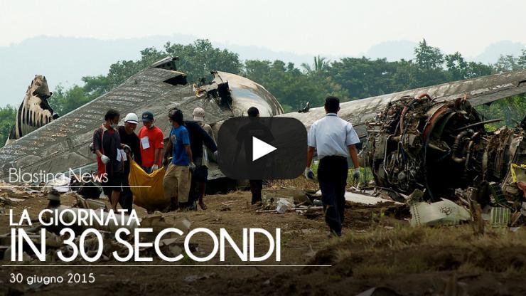 La giornata in 30 secondi - 30 giugno 2015