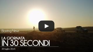 La giornata in 30 secondi - 20 luglio 2015