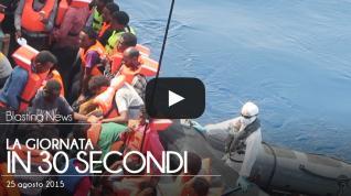 La giornata in 30 secondi - 25 agosto 2015