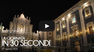 La giornata in 30 secondi - 27 agosto 2015