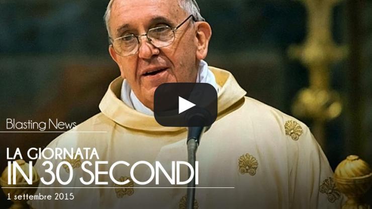 La giornata in 30 secondi - 1 settembre 2015