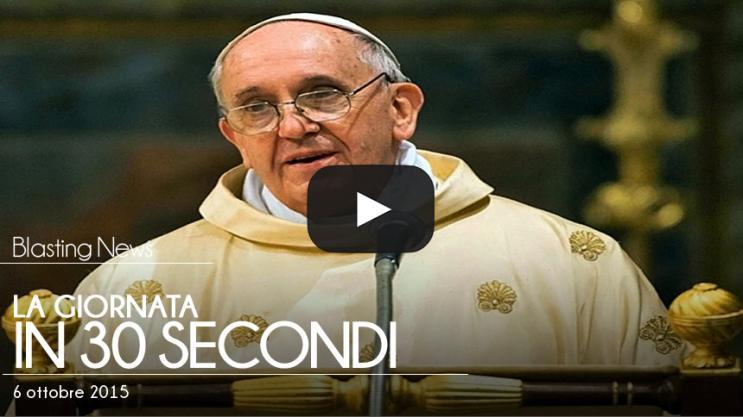 La giornata in 30 secondi - 6 ottobre 2015