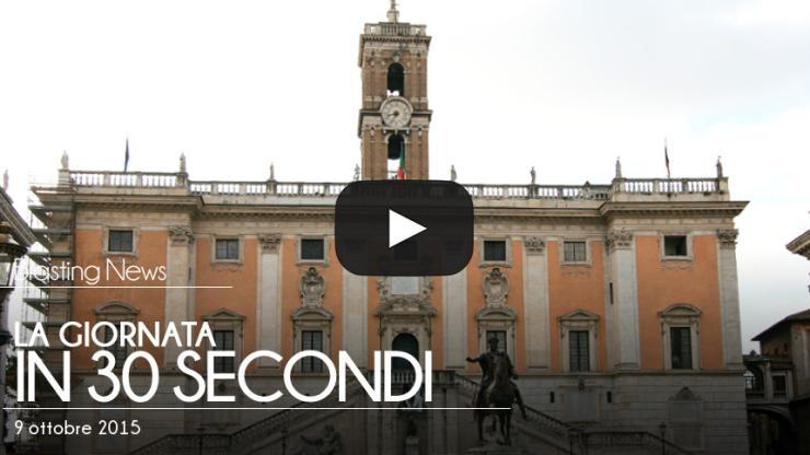 La giornata in 30 secondi - 9 ottobre 2015